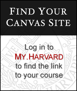 Find your Canvas site - Log in to MY.HARVARD to find the link to your course